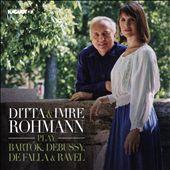 Ditta & Imre Rohmann play Bartók, Debussy, De Falla & Ravel
