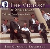The Victory of Santiago: Voices of Renaissance Spain
