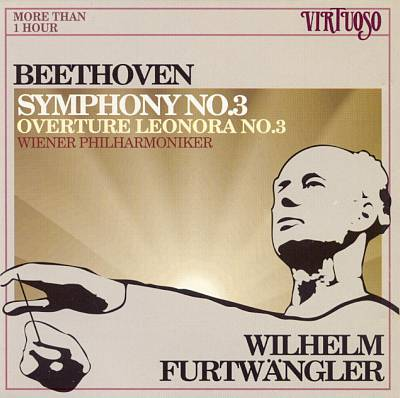 Beethoven: Symphony No. 3; Leonora Overture