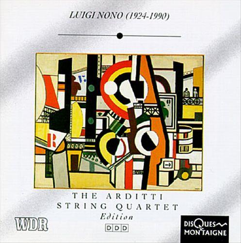 Arditti String Quartet Edition, No. 7: Luigi Nono 1