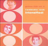 Groove Club, Vol. 3: Cambodia Rock Intensified!