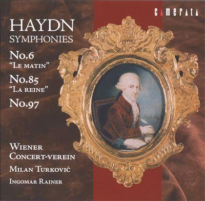 "Haydn: Symphonies No. 6 ""Le Matin""; No. 85 ""La Reine""; No. 97"