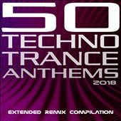 50 Techno Trance Anthems 2018
