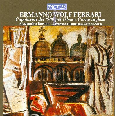 Ermanno Wolf Ferrari: Capolavori del '900 per Oboe e Corno inglese