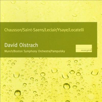 David Oistrach Performs Chausson, Saint-Saens, Leclair, Ysaye & Locatelli
