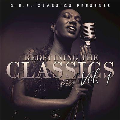 D.E.F. Classics Presents Redefining the Classics, Vol. 1