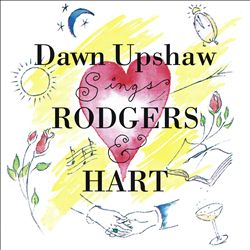 Dawn Upshaw Sings Rodgers & Hart