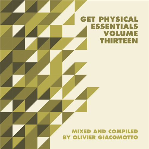 Get Physical Music Presents: Essentials, Vol. 13-Mixed & Compiled by Olivier Giacomotto