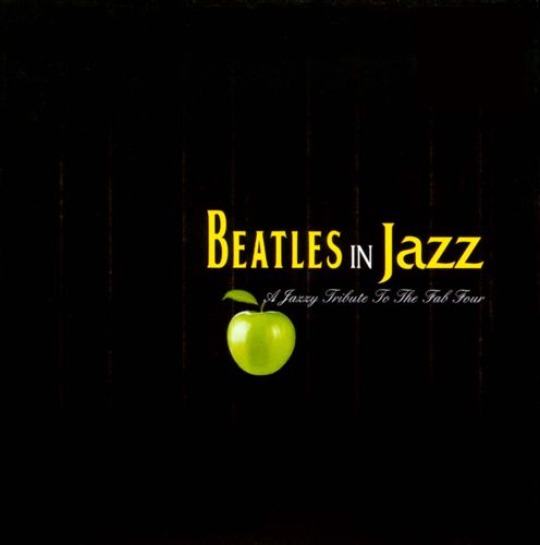 Beatles in Jazz: A Jazzy Tribute to the Fab Four