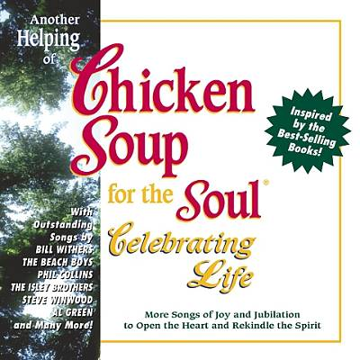 Chicken Soup for the Soul: Another Helping of Celebrating Life