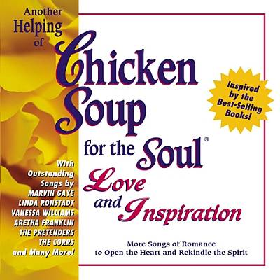 Chicken Soup for the Soul: Another Helping of Love & Inspiration