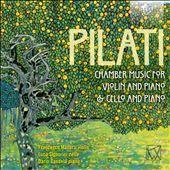 Pilati: Chamber Music for Violin and Piano & Cello and Piano