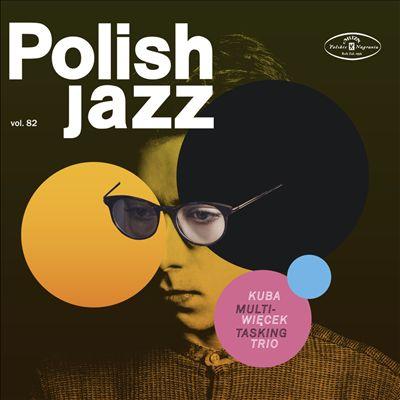 Multitasking (Polish Jazz, Vol. 82)