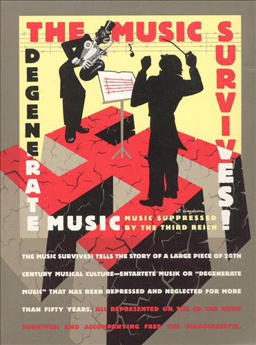 The Music Survives! Degenerate Music: Music Suppressed by the Third Reich