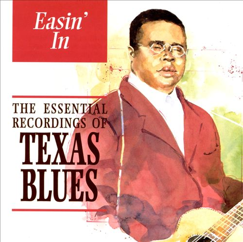 The Easin' In: The Essential Recordings of Texas Blues