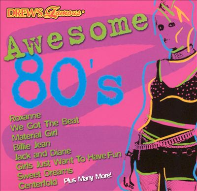 Drew's Famous Awesome 80's