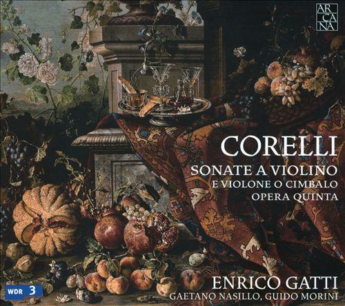 Corelli: Sonate a Violino e Violone o Cimbalo, Opera Quinta