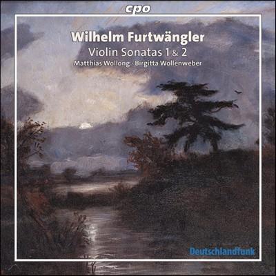 Wilhelm Furtwängler: Violin Sonatas Nos. 1 & 2