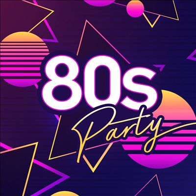 80s Party: Ultimate Eighties Throwback Classics