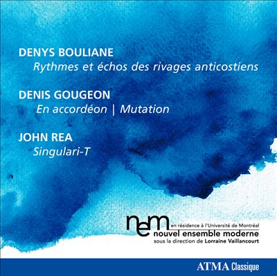 Nouvel Ensemble Moderne plays Bouliane, Gougeon & Rea