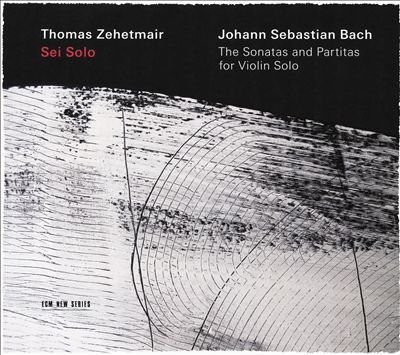 Johann Sebastian Bach: Sei Solo - The Sonatas and Partitas for Violin Solo