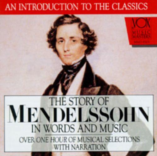 Mendelssohn In Words And Music