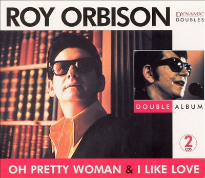 Oh Pretty Woman/I Like Love
