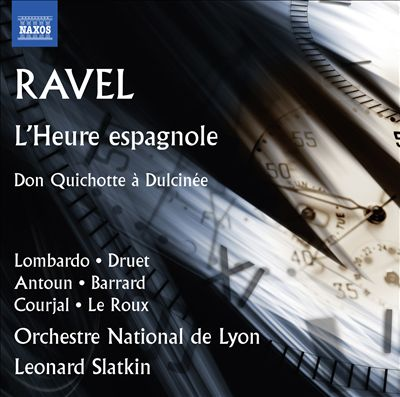 Ravel: L'Heure espagnole; Don Quichotte à Dulcinée