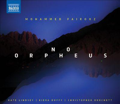 Mohammed Fairouz: No Orpheus