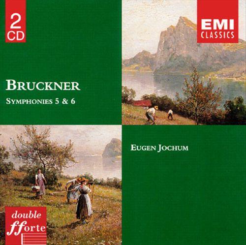 Anton Bruckner: Symphonies 5 & 6
