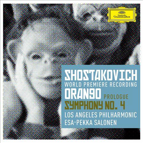 Shostakovich: Prologue to 'Orango'; Symphony No. 4