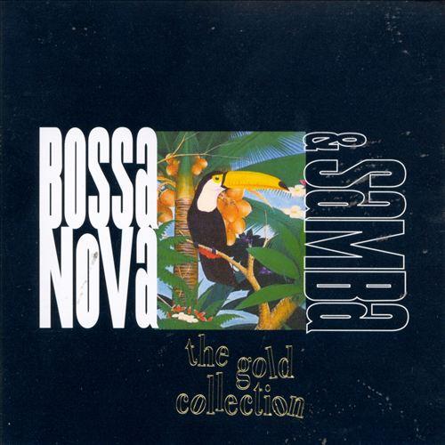 Samba & Bassa Nova: The Gold Collection