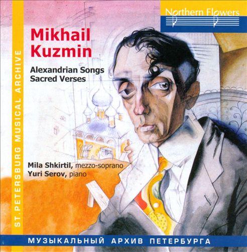Mikhail Kuzmin: Alexandrian Songs; Sacred Verses