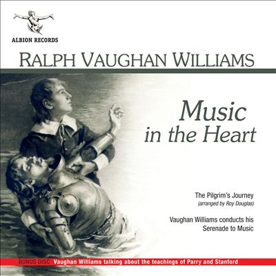 Ralph Vaughan Williams: Music in the Heart [Includes Bonus Disc]