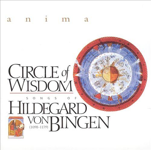 Circle of Wisdom: Songs of Hildegard von Bingen