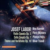 Josef Labor: Violin Sonata Op. 5; Cello Sonata Op. 7; Theme and Variations Op. 10