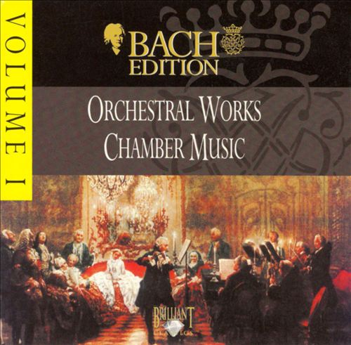 Bach Edition, Vol. 1: Orchestral Works; Chamber Works