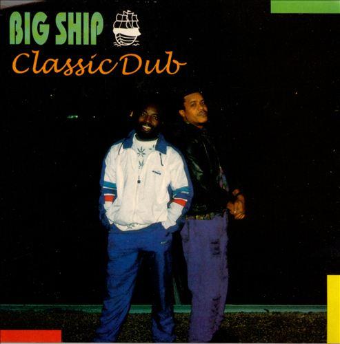 Big Ship Classic Dub