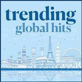 Trending Global Hits