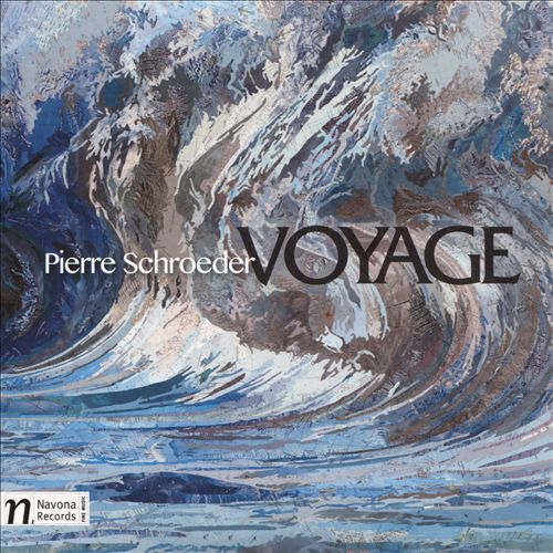 Pierre Schroeder: Voyage