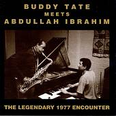 Buddy Tate Meets Abdullah Ibrahim: The Legendary Encounter