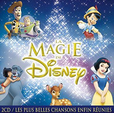 La Magie de Disney: Les Plus Belles Chansons Enfin Réunies