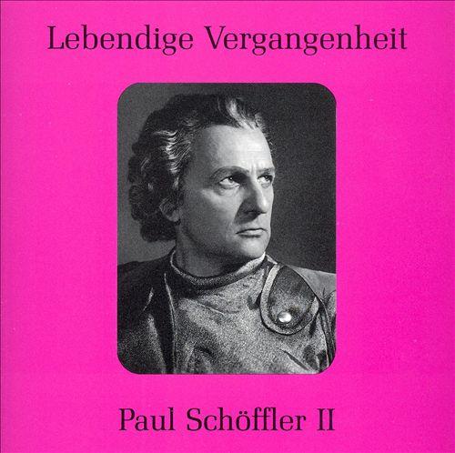 Lebendige Vergangenheit: Paul Schöffler, Vol. 2