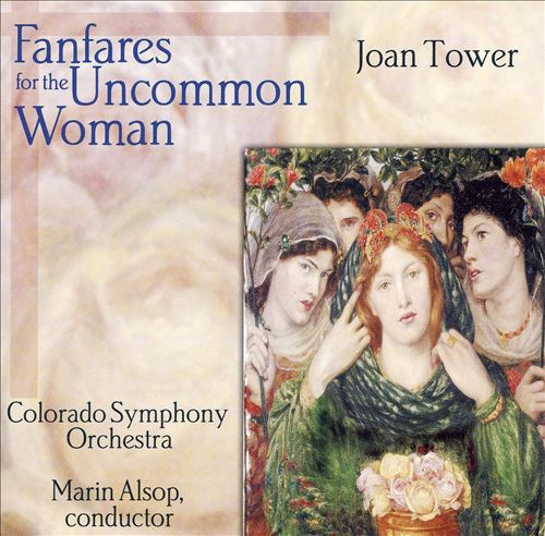 Joan Tower: Fanfares for the Uncommon Woman