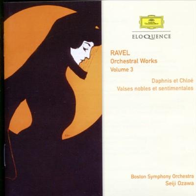 Ravel: Orchestral Works, Vol. 3 - Daphnis et Chloé, Valses Nobles et Sentimentales