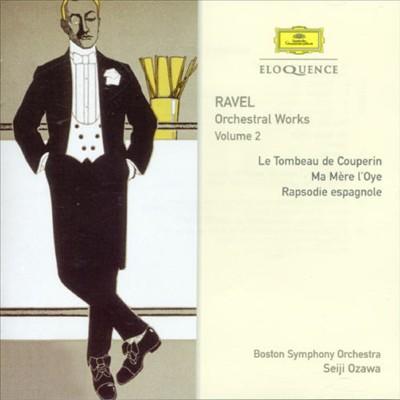 Ravel: Orchestral Works, Vol. 2 - Le Tombeau de Couperin, Ma Mere l'Oye, Rapsodie Espagnole