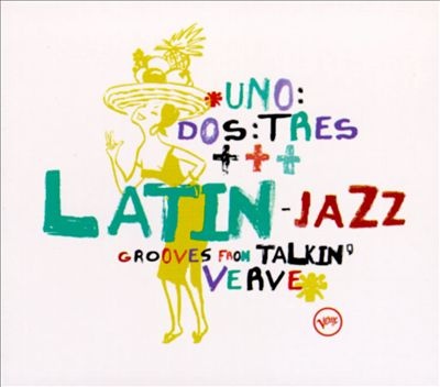 Uno Dos Tres: Latin Jazz Grooves
