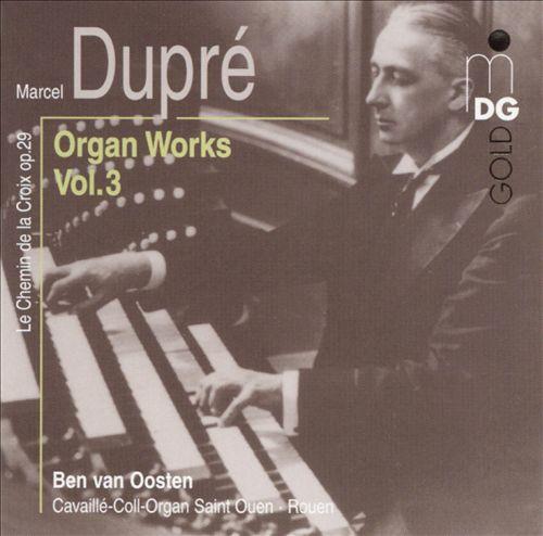 Marcel Dupré: Organ Works, Vol. 3