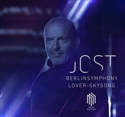 Jost: Berlinsymphony; Lover-Skysong