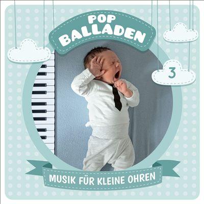 Musik für Kleine Ohren, Vol. 3: Pop Balladen
